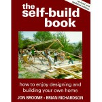 The Self-Build Book: How to Enjoy Designing and Building Your Own Home