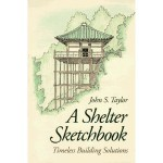 A Shelter Sketchbook: Timeless Building Solutions