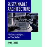 Sustainable Architecture: Principles, Paradigms, and Case Studies