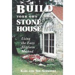 Build Your Own Stone House: Using the Easy Slipform Method