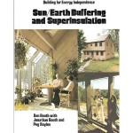 Building for Energy Independence: Sun/Earth Buffering and Superinsulation