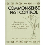 Common-Sense Pest Control: Least-Toxic Solutions for Your Home, Garden, Pets and Community