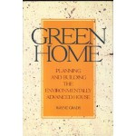 Green Home: Planning and Building the Environmentally Advanced House
