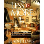 Less Is More: A Practical Guide for Maximizing the Space in Your Home