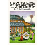 How to Live Without Electricity and Like It [Illustrated]