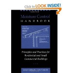 Moisture Control Handbook: Principles and Practices for Residential and Small Commercial Buildings