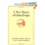 A New Theory of Urban Design (Center for Environmental Structure Series, Vol 6)