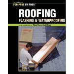 Roofing, Flashing and Waterproofing (Best of Fine Homebuilding)