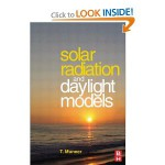 Solar Radiation and Daylight Models, Second Edition: For the Energy Efficient Design of Buildings