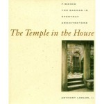 The Temple in the House: Finding the Sacred in Everyday Architecture