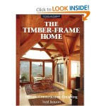 Timber-Frame Home: Design, Construction, Finishing