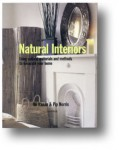 Natural Interiors: Using Natural Materials and Methods to Decorate Your Home