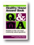 The Healthy House Answer Book: Answers to the 133 Most Commonly Asked Questions