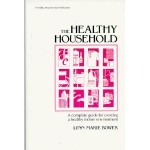 The Healthy Household: A Complete Guide for Creating a Healthy Indoor Environment