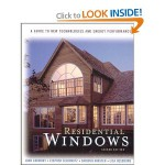 Residential Windows: A Guide to New Technologies and Energy Performance, Second Edition