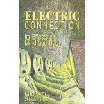 The Electric Connection: Its Effects on Mind and Body