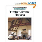 Timber-Frame Houses (Fine Homebuilding's Great Houses Series)